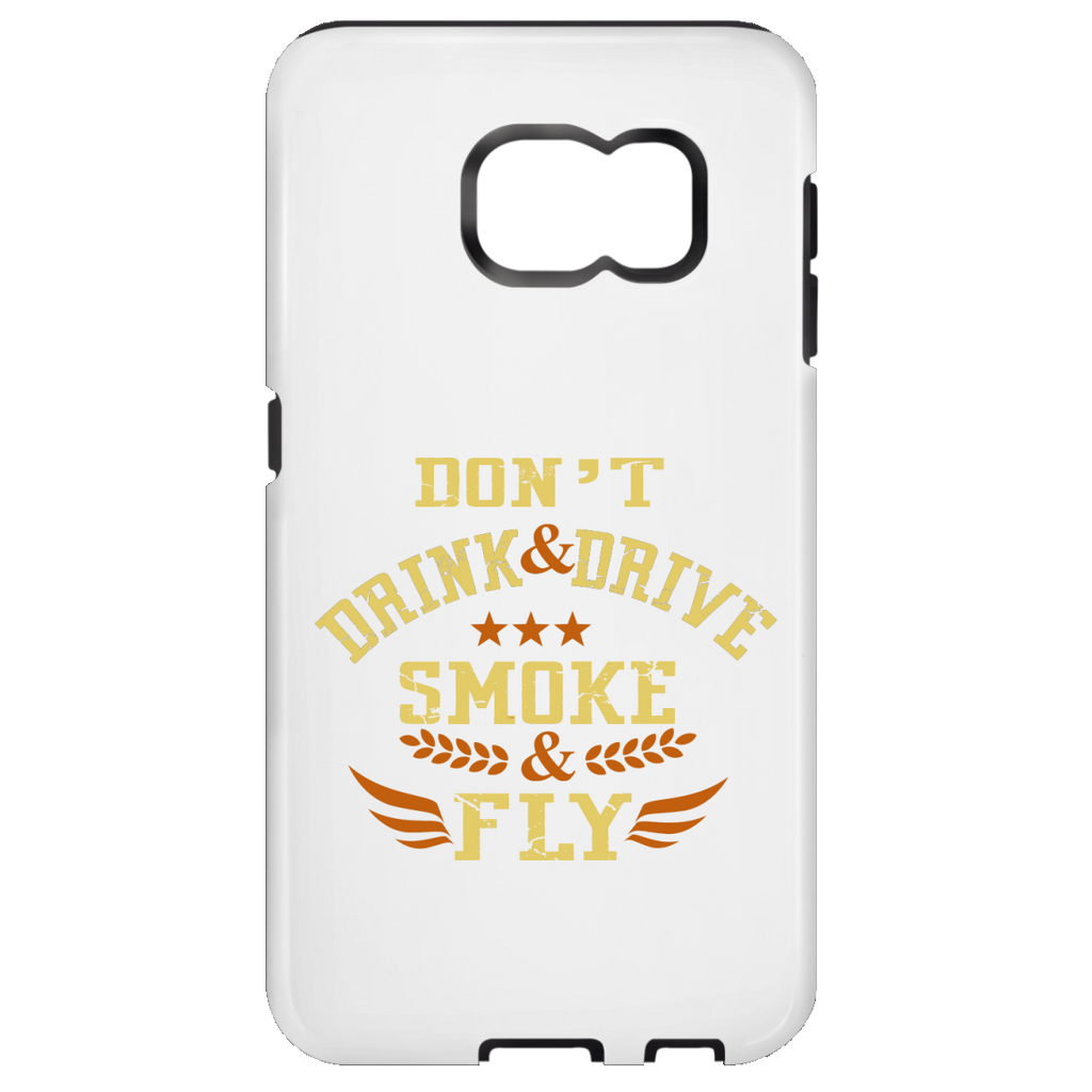 Don't Drink And Drive Samsung Galaxy S7 Tough Case