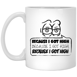 Because I Got High Mug