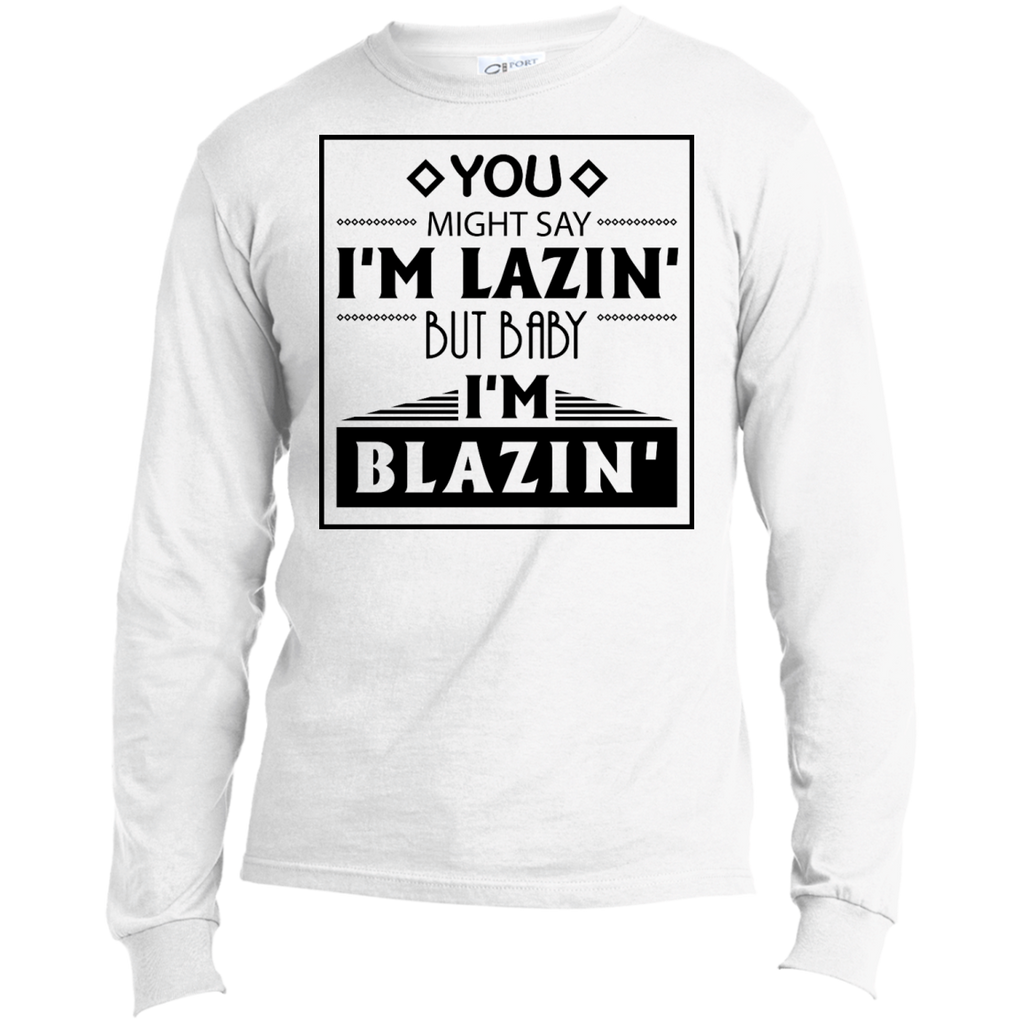 Baby I'm Blazing Men's Long Sleeve T-Shirt