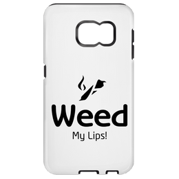 Weed My Lips Samsung Galaxy S7 Tough Case