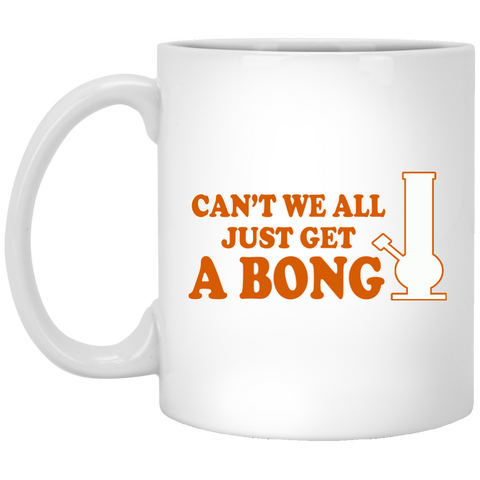 Can't We All Just Get A Bong Mug