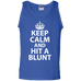 Keep Calm And Hit A Blunt Tank