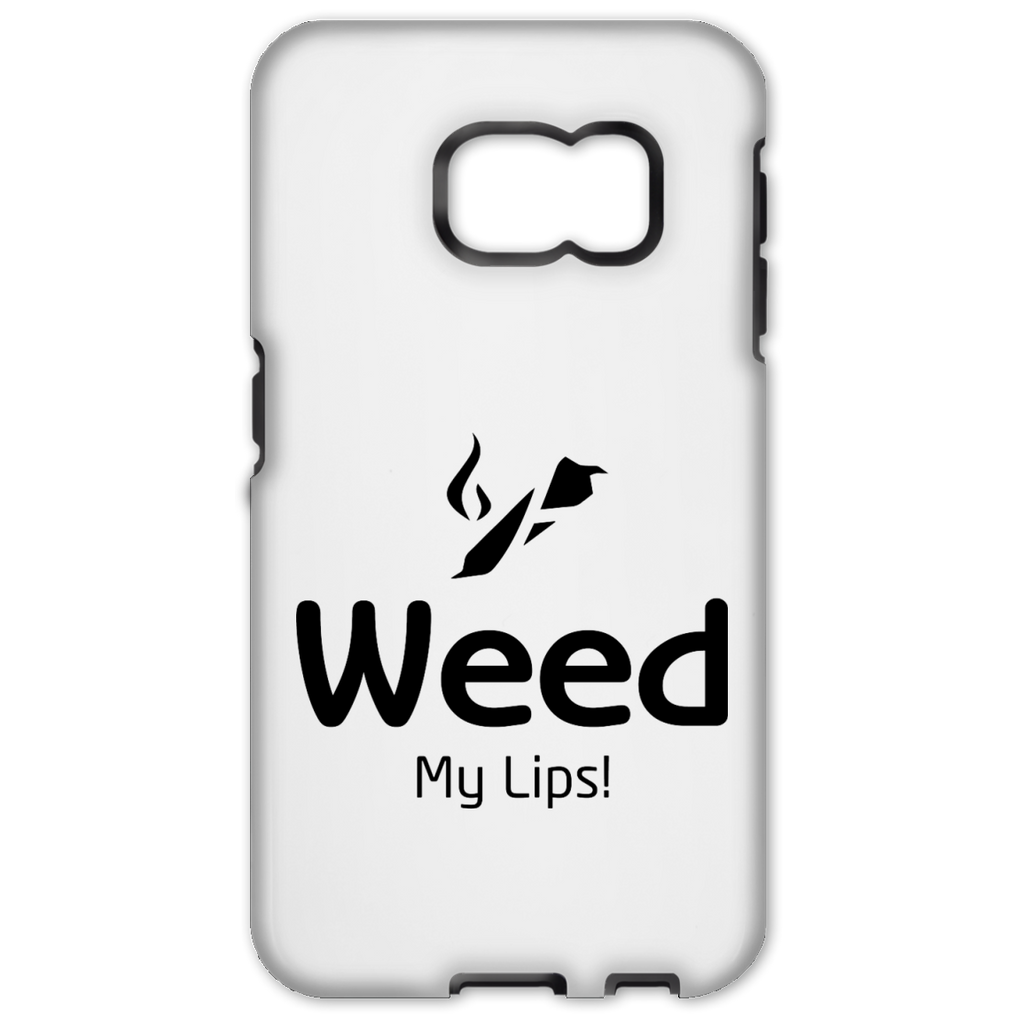 Weed My Lips Samsung Galaxy S6 Edge Tough Case