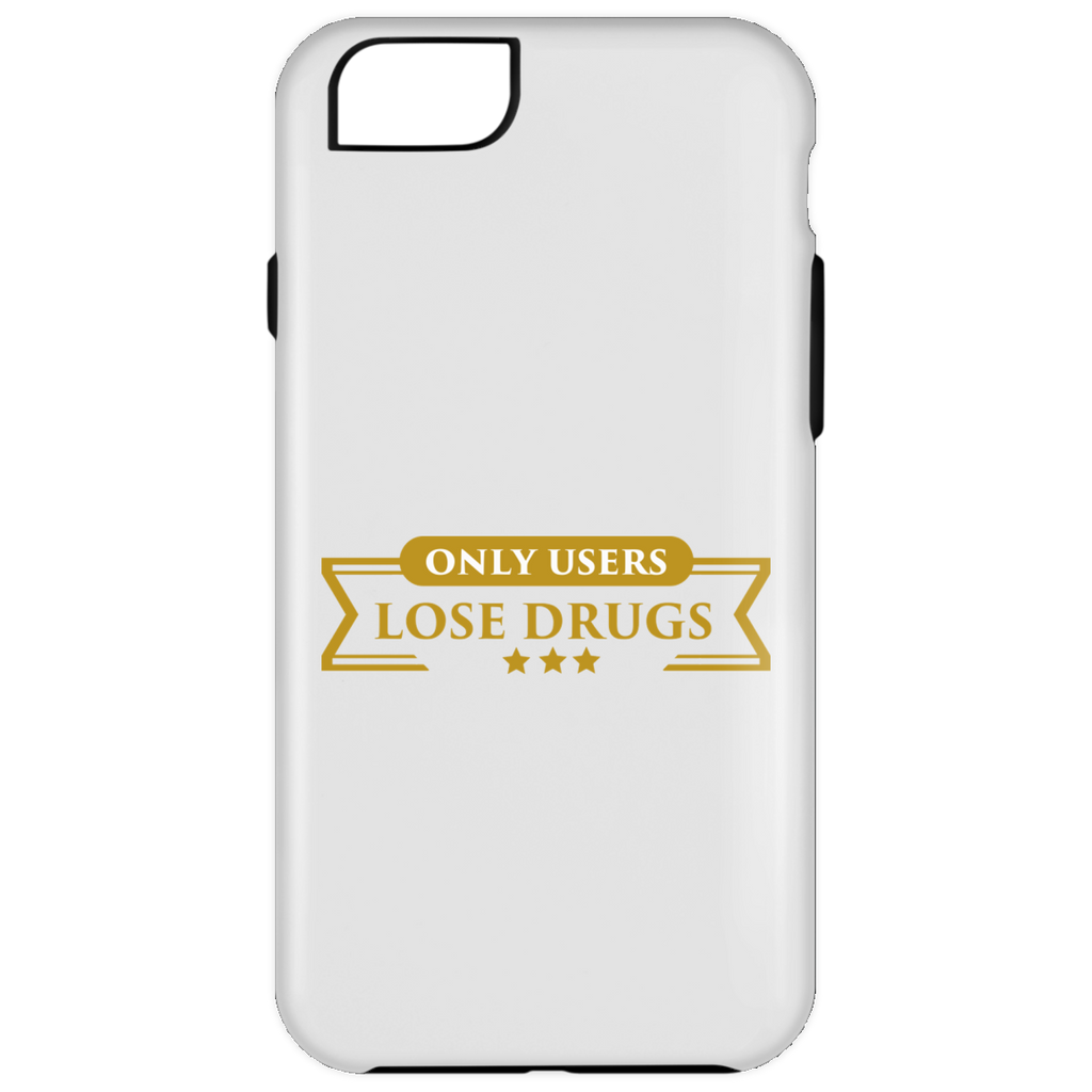 Only Users Lose Drugs iPhone 6 Plus Tough Case