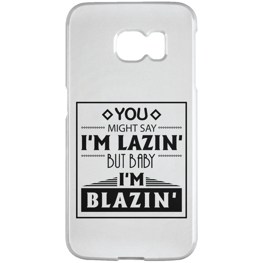 Baby I'm Blazing Samsung Galaxy S6 Edge Case