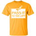 Pass It To The Left T-Shirt