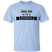 Kiss Me Im Highrish T-Shirt