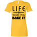 Life Is What You Bake It Ladies T-Shirt