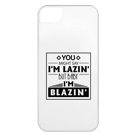 Baby I'm Blazing iPhone 5 Case