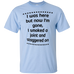 I Was Here But Now I'm Gone... T-Shirt