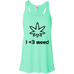 I <3 Weed Flow Tank