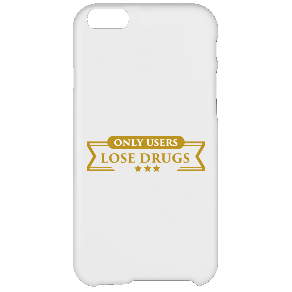 Only Users Lose Drugs iPhone 6 Plus Case