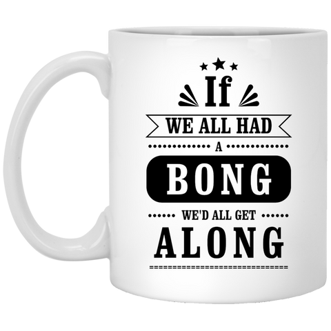 We'd All Get Along Mug