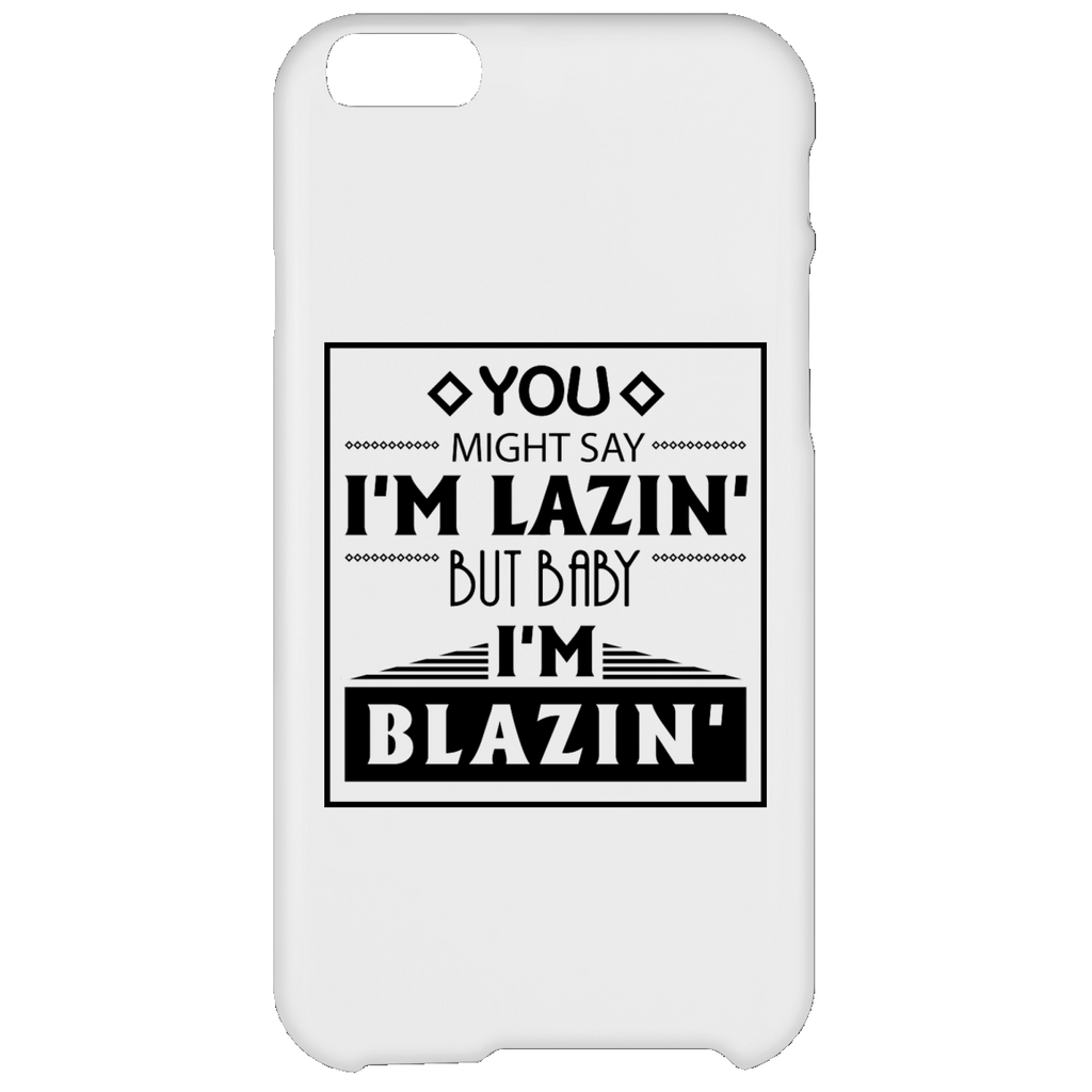 Baby I'm Blazing iPhone 6 Plus Case