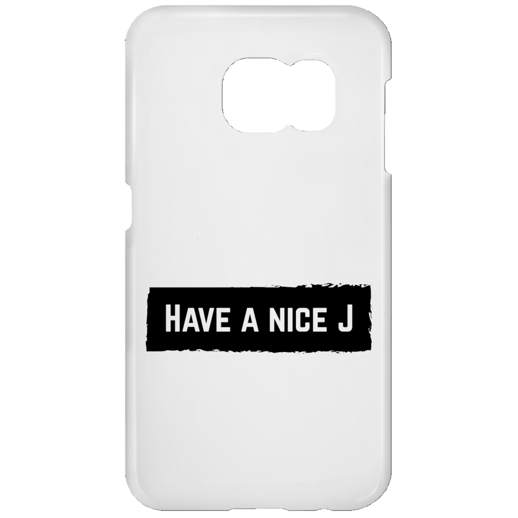 Have A Nice J Samsung Galaxy S7 Phone Case