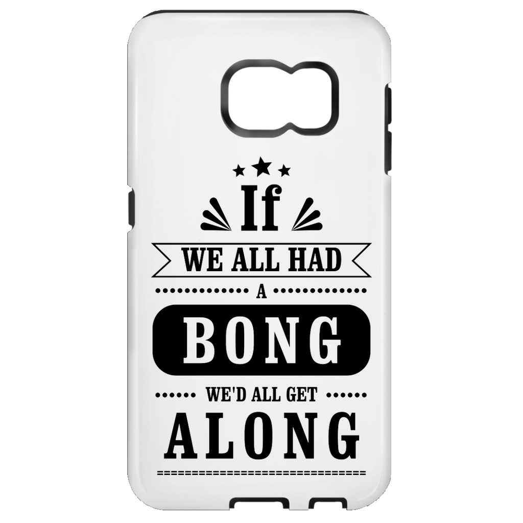 We'd All Get Along Samsung Galaxy S7 Tough Case