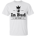 In Bud We Trust T-Shirt