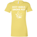 Hot Girls Smoke Pot Ladies T-Shirt