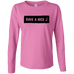 Have A Nice J Ladies Long Sleeve T-Shirt