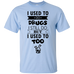 I Used To Do Drugs.... T-Shirt