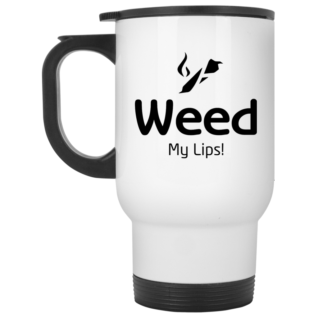 Weed My Lips Travel Mug