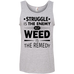 Weed Is The Remedy Tank