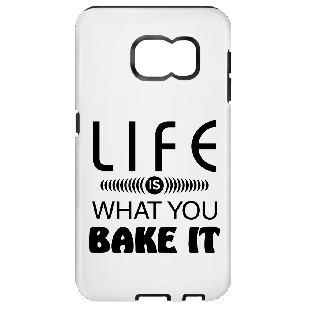 Life Is What You Bake It Samsung Galaxy S7 Tough Case