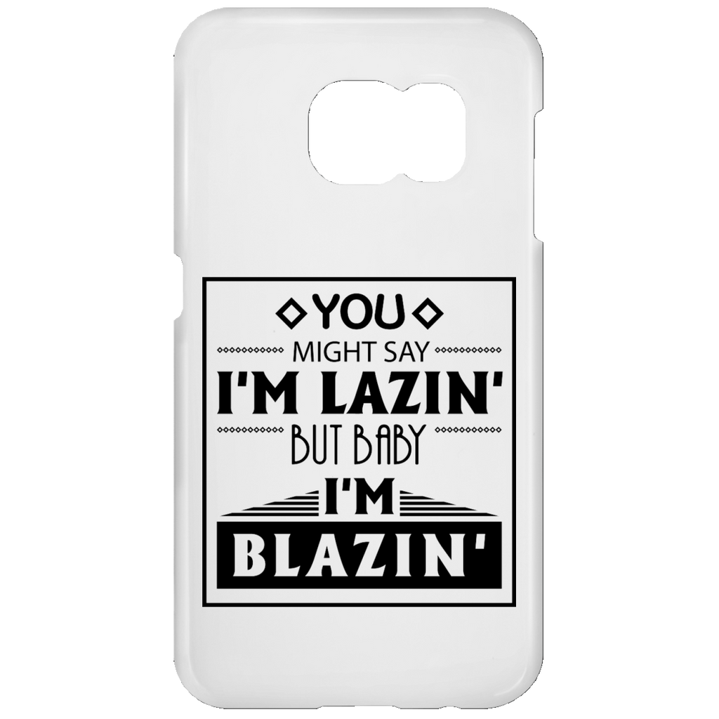 Baby I'm Blazing Samsung Galaxy S7 Phone Case
