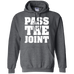 Pass The Joint Hoodie