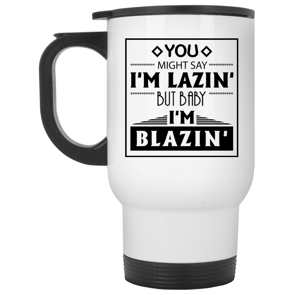 Baby I'm Blazing Travel Mug