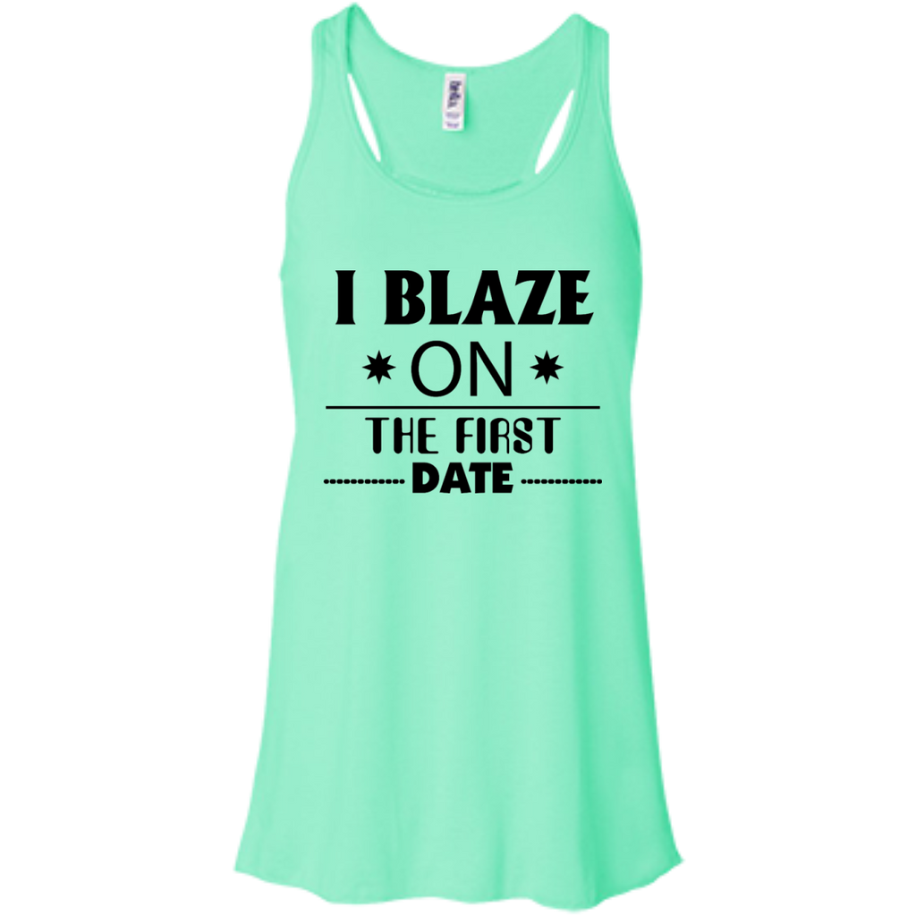 I Blaze On The First Date FlowTank