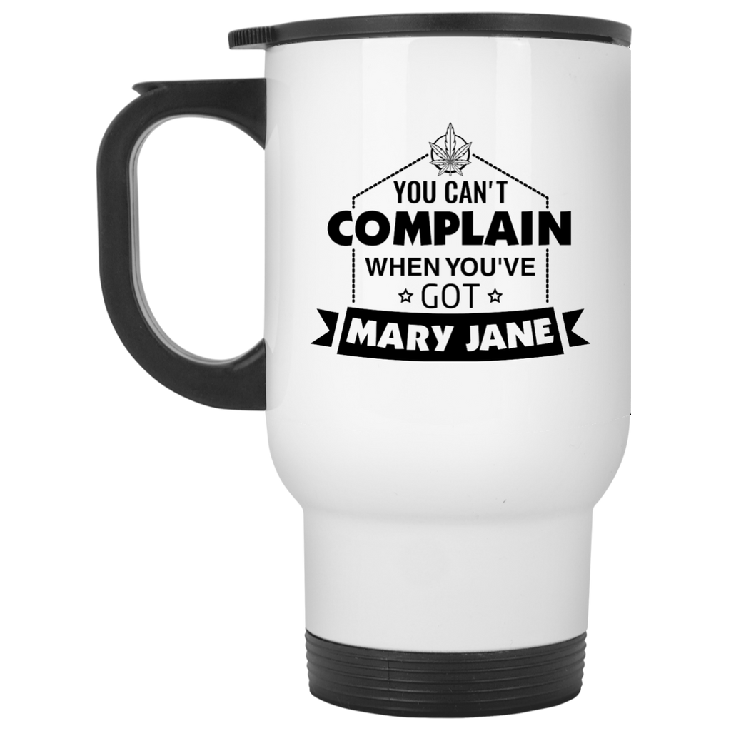You Can't Complain Travel Mug