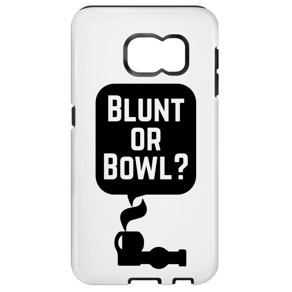 Blunt Or Bowl Samsung Galaxy S7 Tough Case