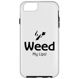 Weed My Lips iPhone 6 Tough Case