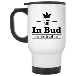 In Bud We Trust Travel Mug