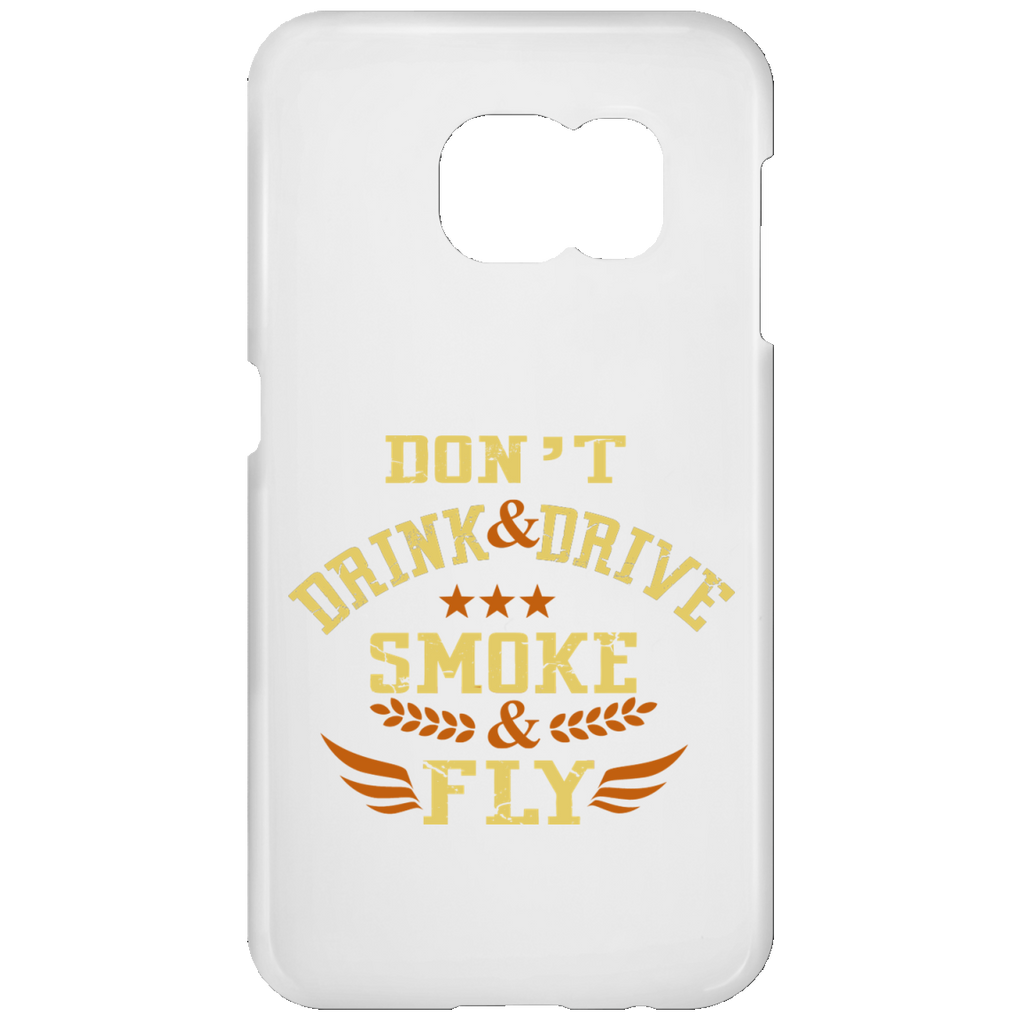 Don't Drink And Drive Samsung Galaxy S7 Phone Case