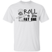 Roll A Big Fat One T-Shirt