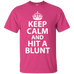 Keep Calm And Hit A Blunt T-Shirt