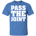 Pass The Joint T-Shirt
