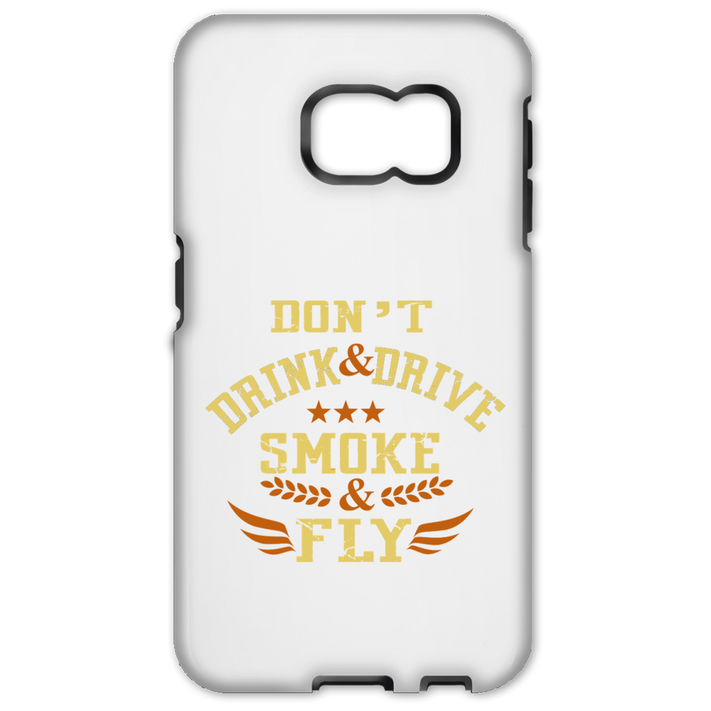 Don't Drink And Drive Samsung Galaxy S6 Edge Tough Case