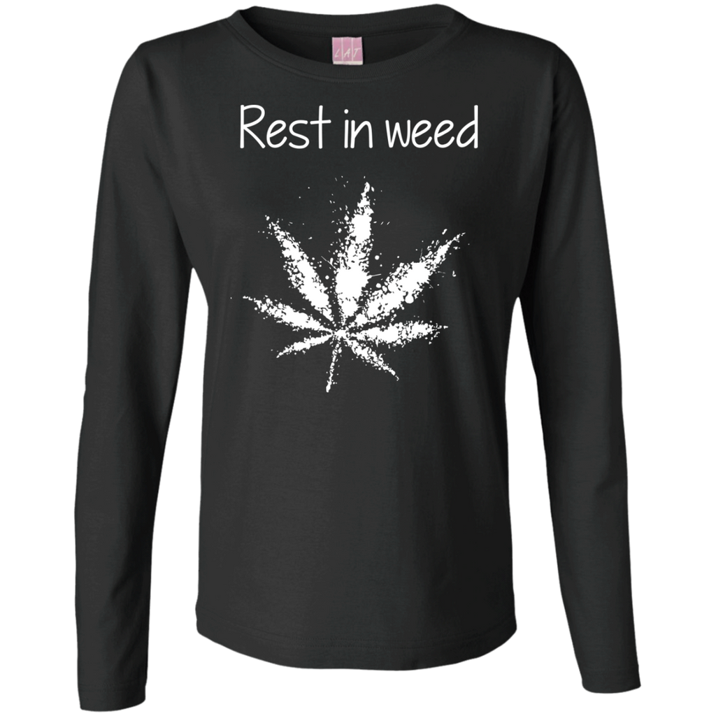Rest In Weed Ladies Long Sleeve T-Shirt