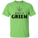 Keep It Green T-Shirt
