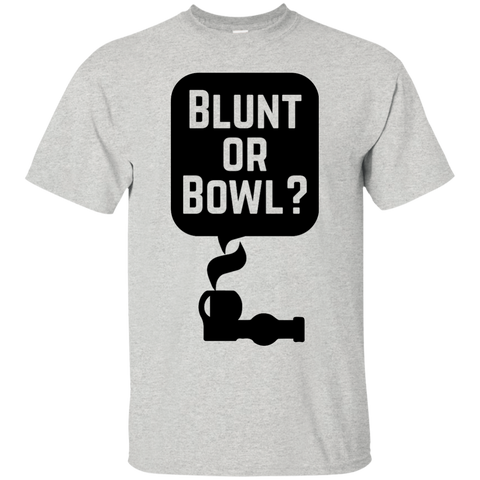 Blunt Or Bowl T-Shirt