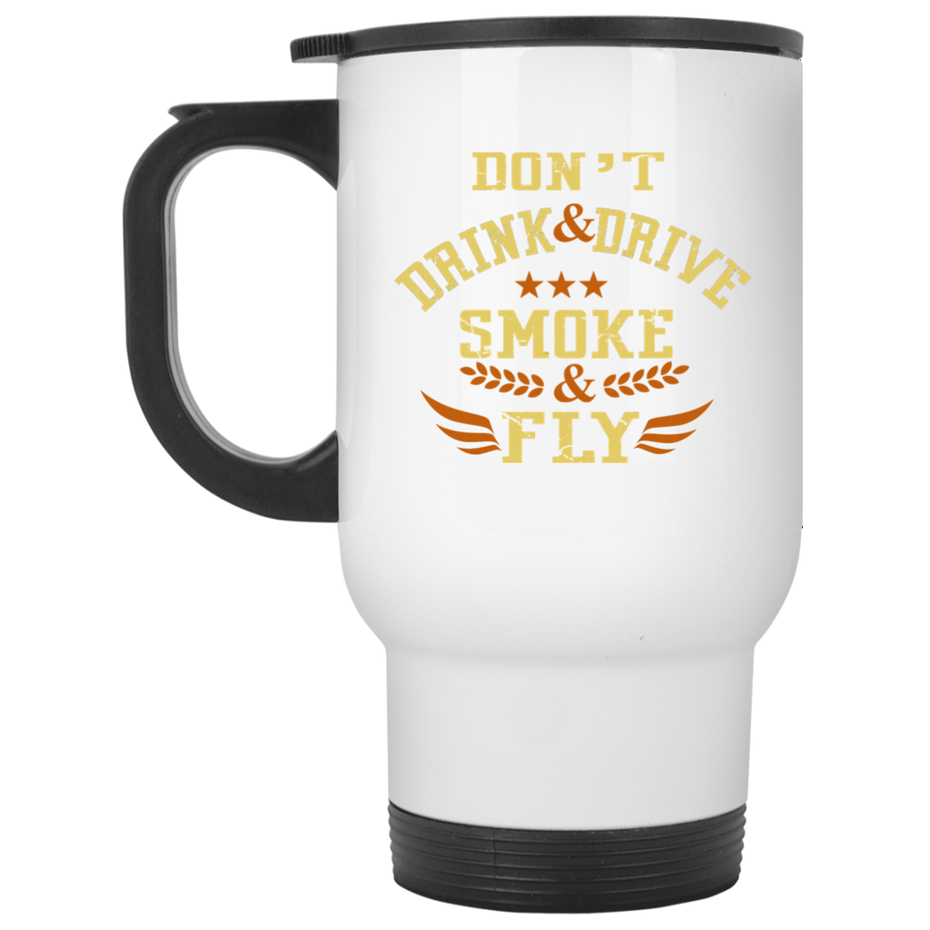 Don't Drink And Drive Travel Mug