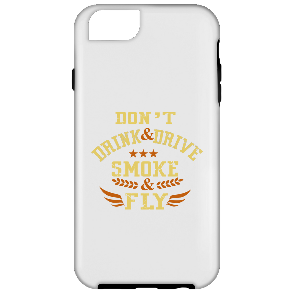 Don't Drink And Drive iPhone 6 Tough Case