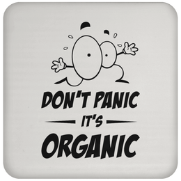 Don't Panic, It's Organic Coaster