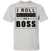 I Roll Blunts Like A Boss T-Shirt