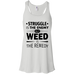 Weed Is The Remedy Flow Tank