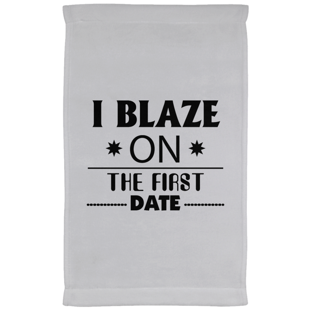 I Blaze On The First Date Kitchen Towel