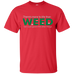 More To Life Than Weed T-Shirt